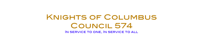 Home Knights of Columbus   Council 574 In service to one, In service to all
